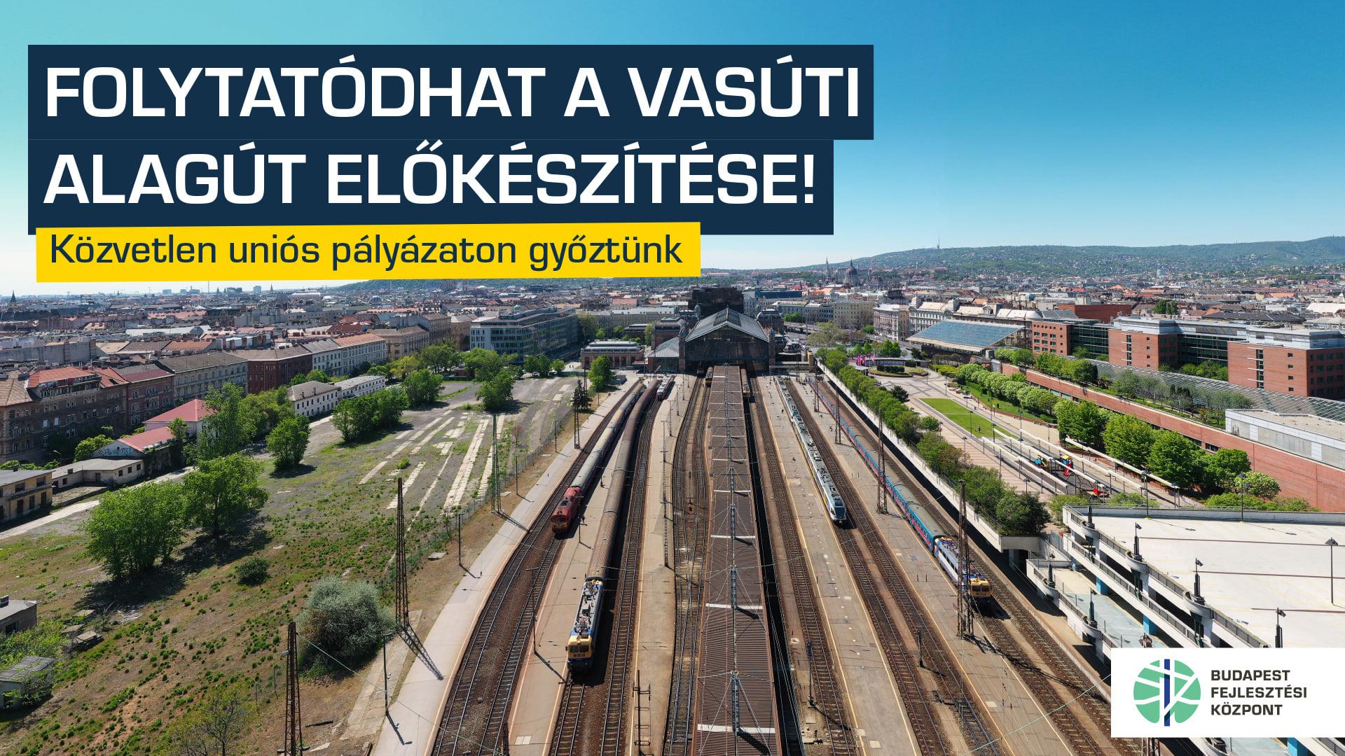 Folytatódik a vasúti alagút tervezése, nyert a BFK uniós pályázata